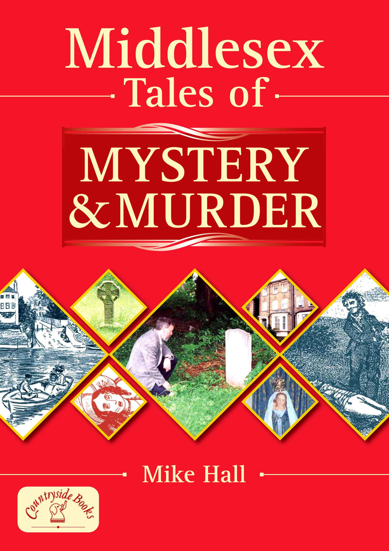 Middlesex tales of Mystery & Murder book cover. Supernatural stories and true murder cases from across Middlesex.