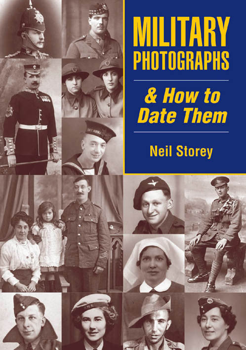 Military Photographs & How to Date Them book cover. Advice on identifying military uniforms, badges, insignia, ranks, medals and the equipment worn by our military ancestors. Military history 1870s to 1940s.