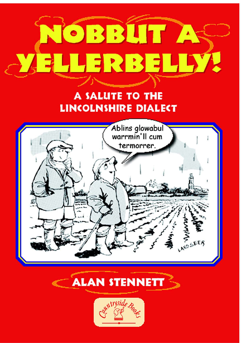 Nobbut A Yellerbelly! book cover. Local folk history and a survival guide to the linguistic jungle of the Lincolnshire dialect.
