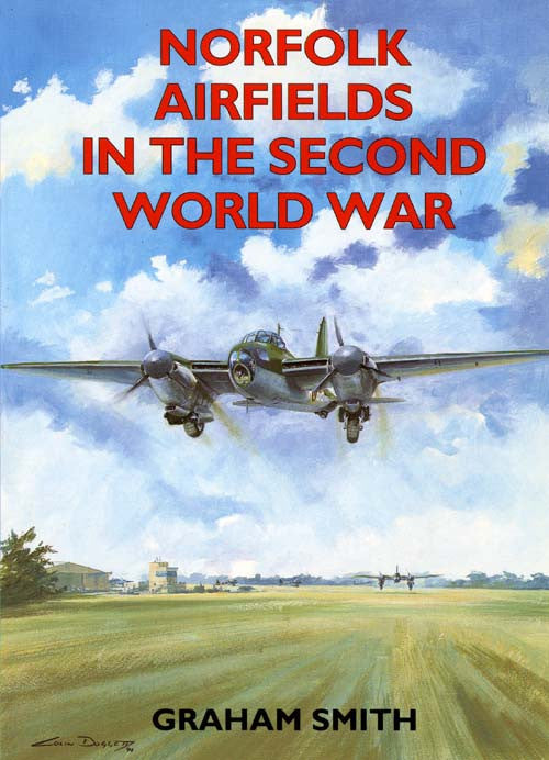 Norfolk Airfields in the Second World War book cover. WW2 aviation history.