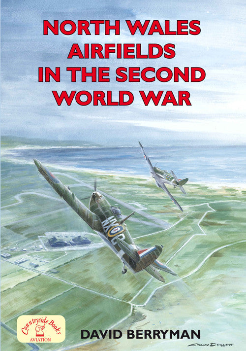 North Wales Airfields in the Second World War book cover. WW2 aviation history.