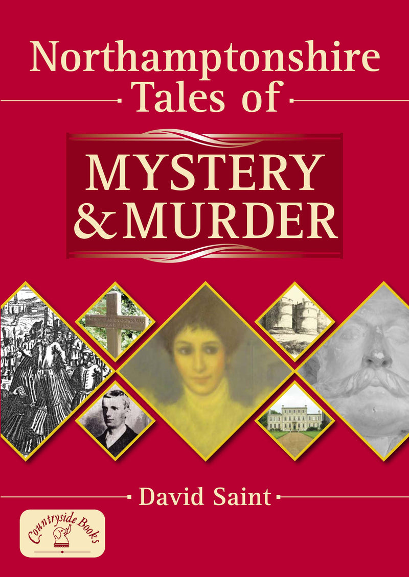 Northamptonshire Tales of Mystery & Murder book cover. A collection of local ghost stories and true murder cases.