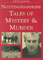 Nottinghamshire Tales of Mystery & Murder book cover. A collection of local Nottinghamshire ghost stories and true murder cases.