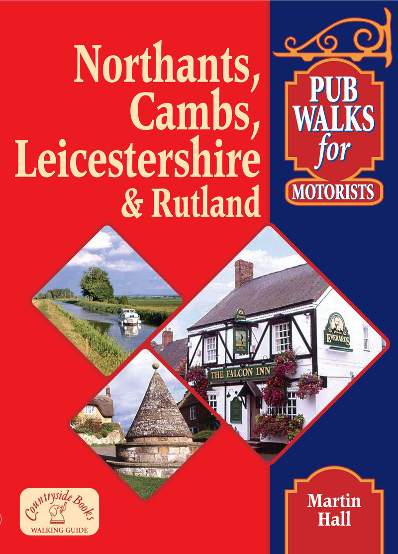 Northamptonshire, Cambridgeshire, Leicestershire and Rutland pub walks for motorists book cover.