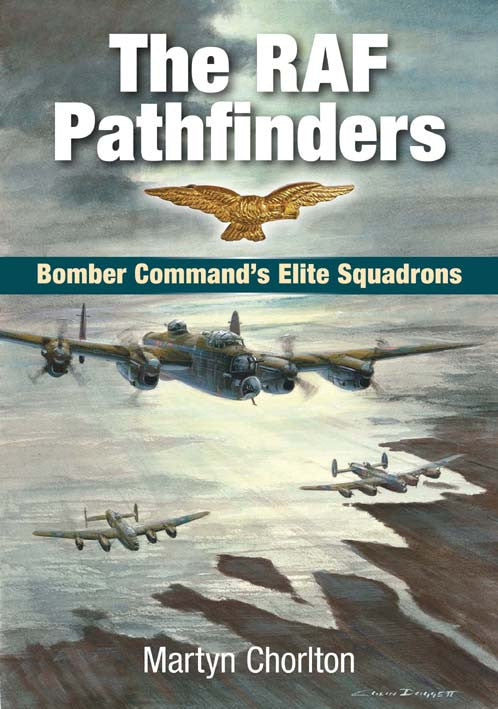 The RAF Pathfinders book cover. A gripping account of the RAF's Pathfinder Squadrons, recalling the challenges faced in the smoke-filled skies over occupied Europe during WW2.