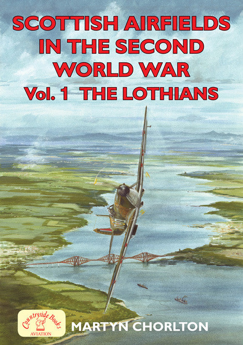 Scottish Airfields in the Second World War The Lothians book cover. WW2 aviation.