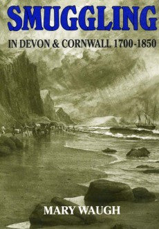 Smuggling in Devon and Cornwall 1700-1850 book cover.  A study of the smuggling trade.