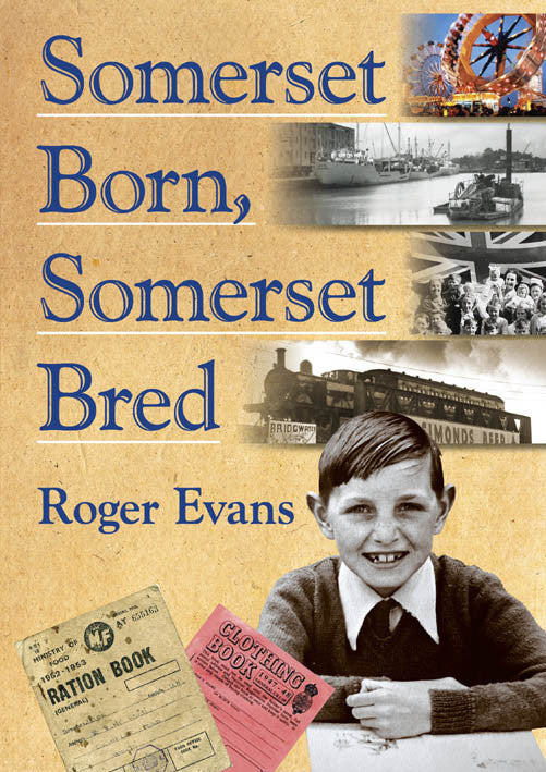 Somerset Born, Somerset Bred book cover. An account of growing up in Somerset