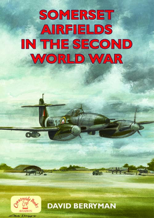 Somerset Airfields in the Second World War book cover. WW2 aviation.