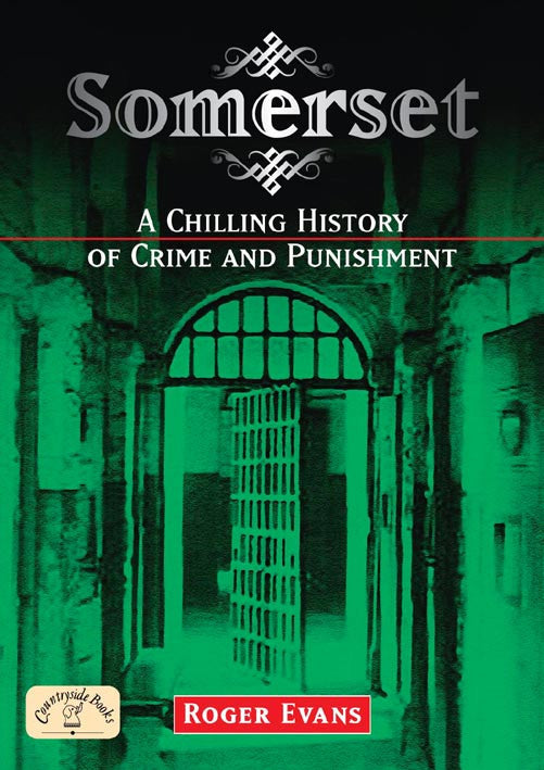 Somerset A Chilling History of Crime and Punishment book cover.