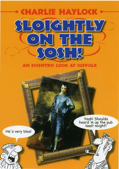 Sloightly on the Sosh! book cover. Historical facts and humorous look at Suffolk dialect.