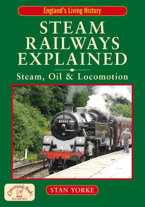 Steam Railways Explained book cover. Steam, Oil and Locomotion.