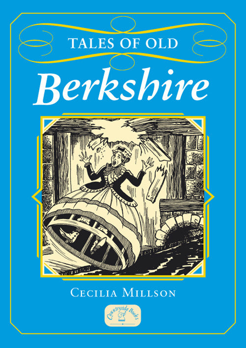 Tales of Old Berkshire book cover. Stories, folklore and traditions of the many famous people Berkshire.