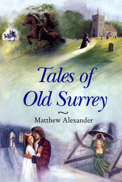 Tales of Old Surrey book cover. Local county stories, folklore and traditions.