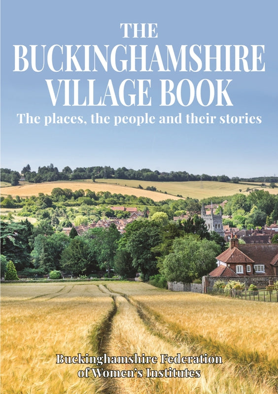 The Buckinghamshire Village Book - The places, the people and their stories