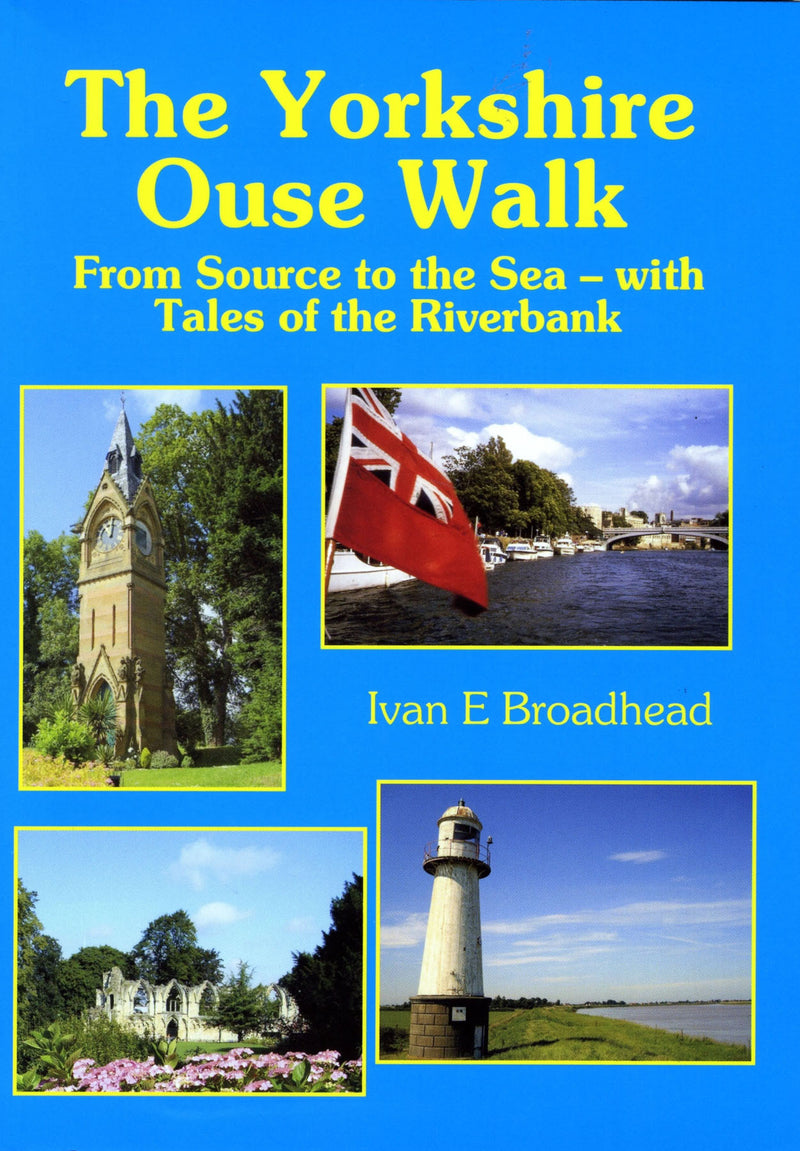 The Yorkshire Ouse Walk book cover. This walking guide enables you to explore the length of the Ouse and its attractive surroundings, includes the river history and some good pubs along the way.