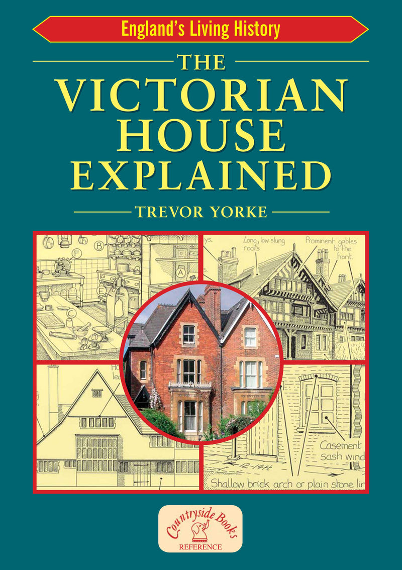 The Victorian House Explained book cover. The book provides a valuable guide for those who are renovating; tracing their house history, or who are simply interested in the Victorian period.