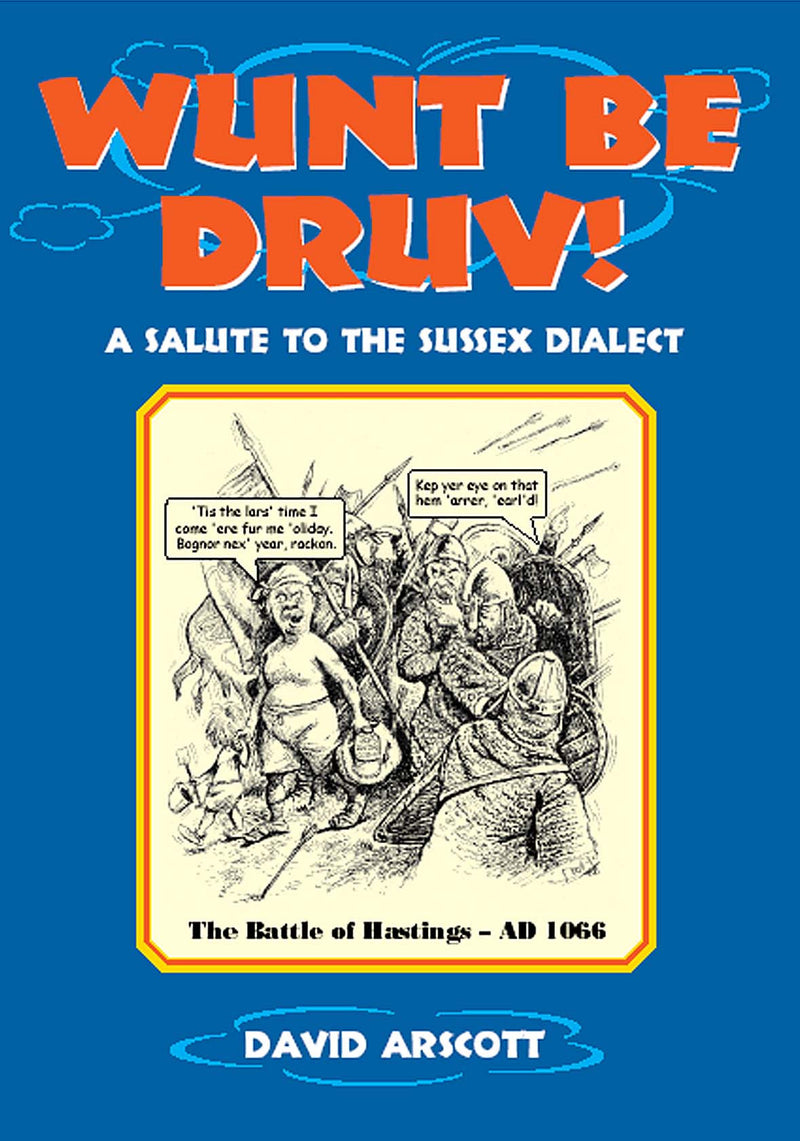 Wunt Be Druv! book cover. Sussex dialect and humour.
