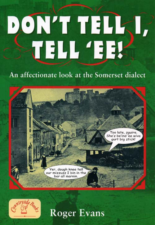 Don't Tell I Tell 'Ee book cover. Somerset dialect.