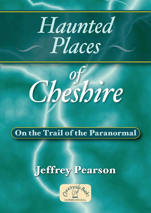Haunted Places of Cheshire book cover