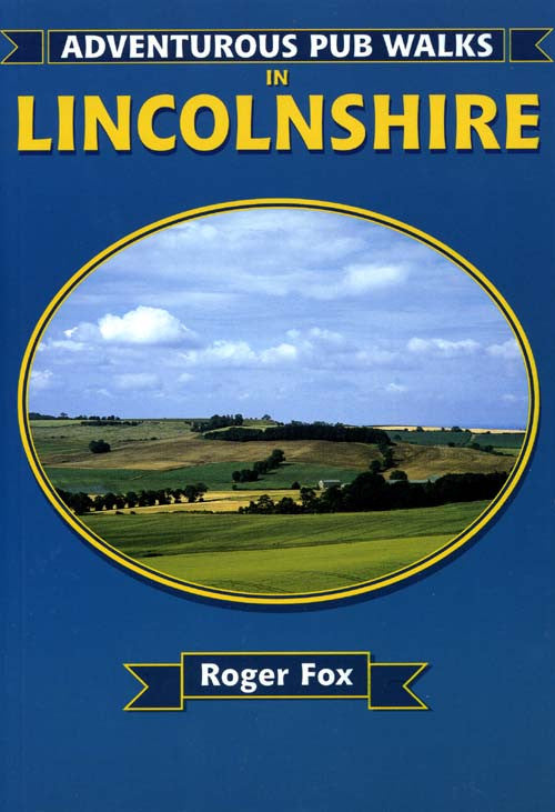Adventurous Pub Walks in Lincolnshire book cover. Walking guide of best walks in the county.