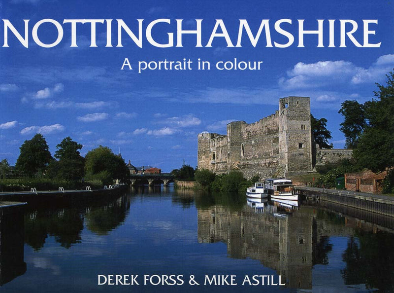 Nottinghamshire A Portrait in Colour book cover. Photographs of Nottinghamshire.