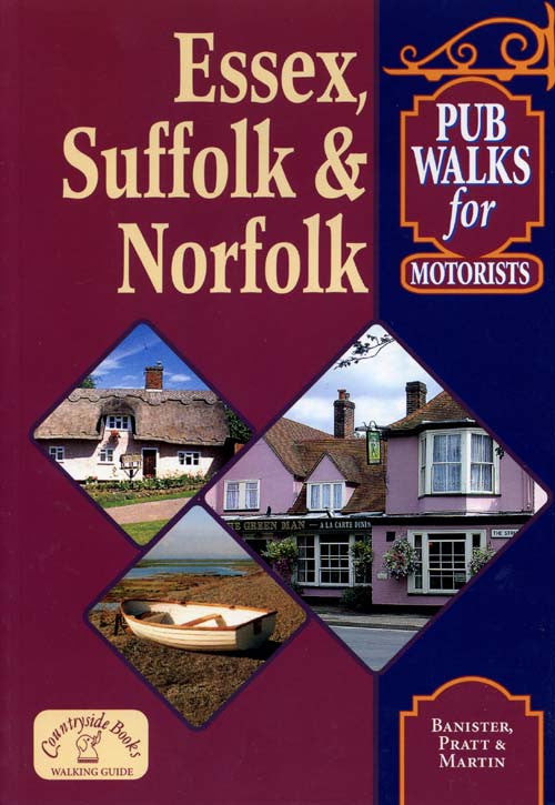 Essex, Suffolk and Norfolk Pub Walks for Motorists book cover. Walking guide for to best walks in the countryside.