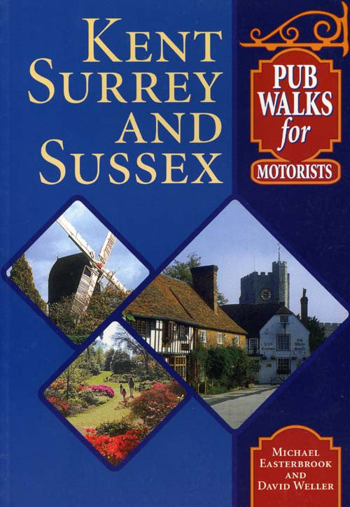 Kent Surrey and Sussex Pub Walks for Motorists book cover. Walking guide to best walks in the countryside.