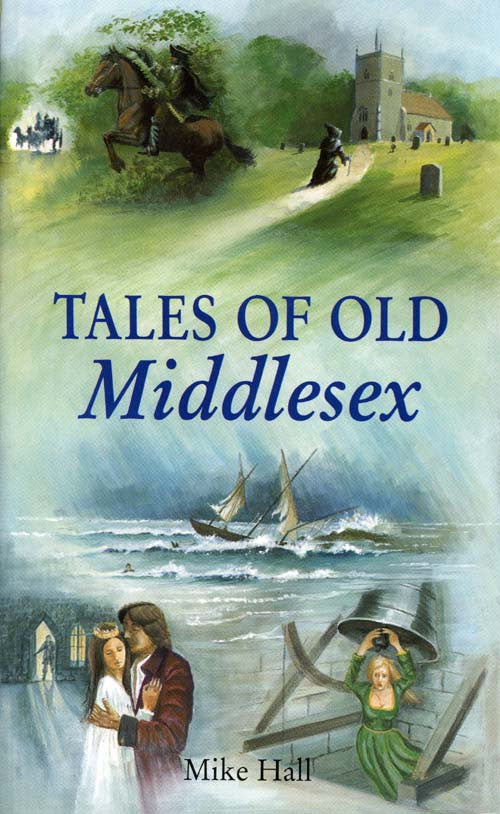 Tales of Old Middlesex book cover. Local county stories, folklore and traditions.