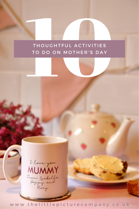 10 Thoughtful Activities to do on Mother's Day