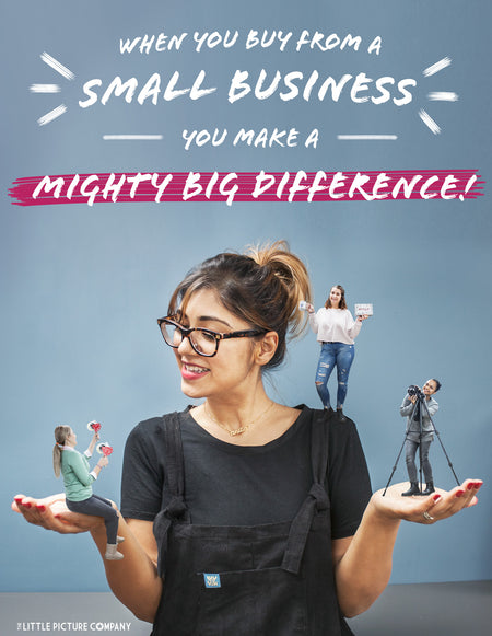 When you buy from a small business you make a mighty big difference!