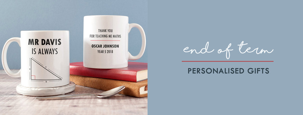 End of term personalised teacher gifts and graduation gifts