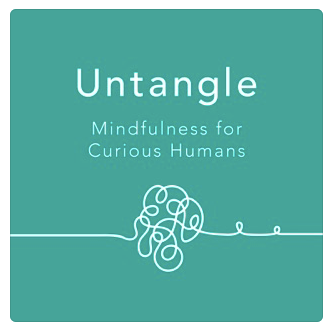 Untangle - Mindfulness for Curious Humans - Podcast