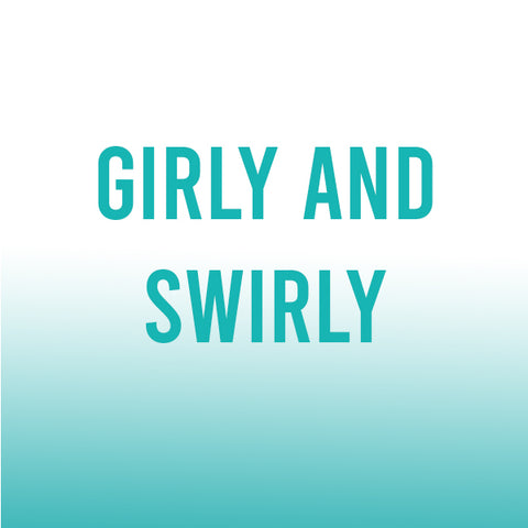 Girly & Swirly