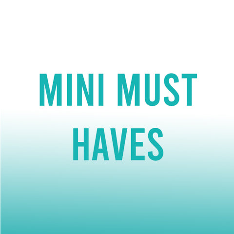 Mini Must Haves