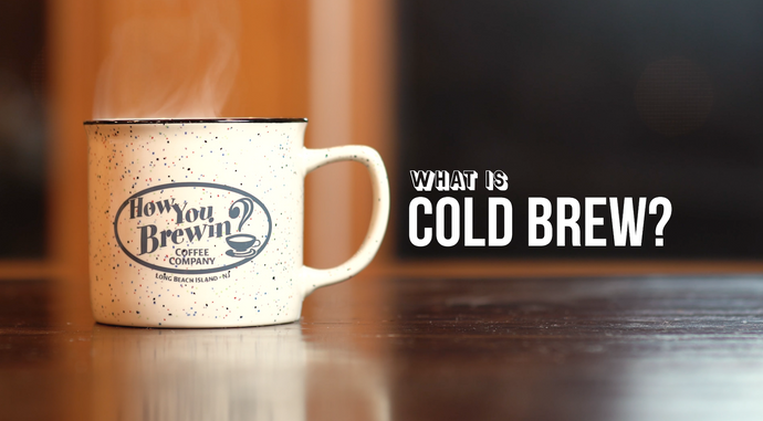 Just Ask Episode 6: What is Cold Brew?