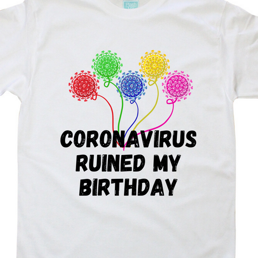 Playera Hombre Coronavirus Ruined My Birthday Globos Playeras Caballero