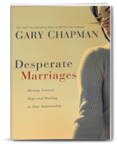 Desperate Marriages: Moving Toward Hope and Healing in Your Relationship [Paperback]
