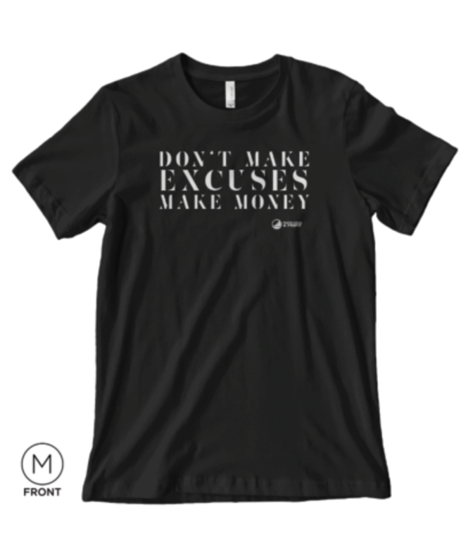 Don't Make Excuses Tee