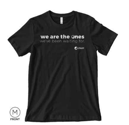 We are the Ones Tee