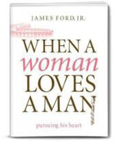 When a Woman Loves a Man: Pursuing His Heart [Paperback]