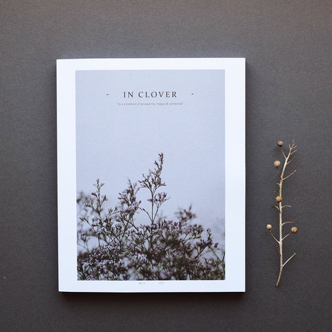 In Clover Volume Five out now! In Volume Five the In Clover team has been exploring the concept of 'Revisited' from returning to places once called home to approaching a project with new perspective.