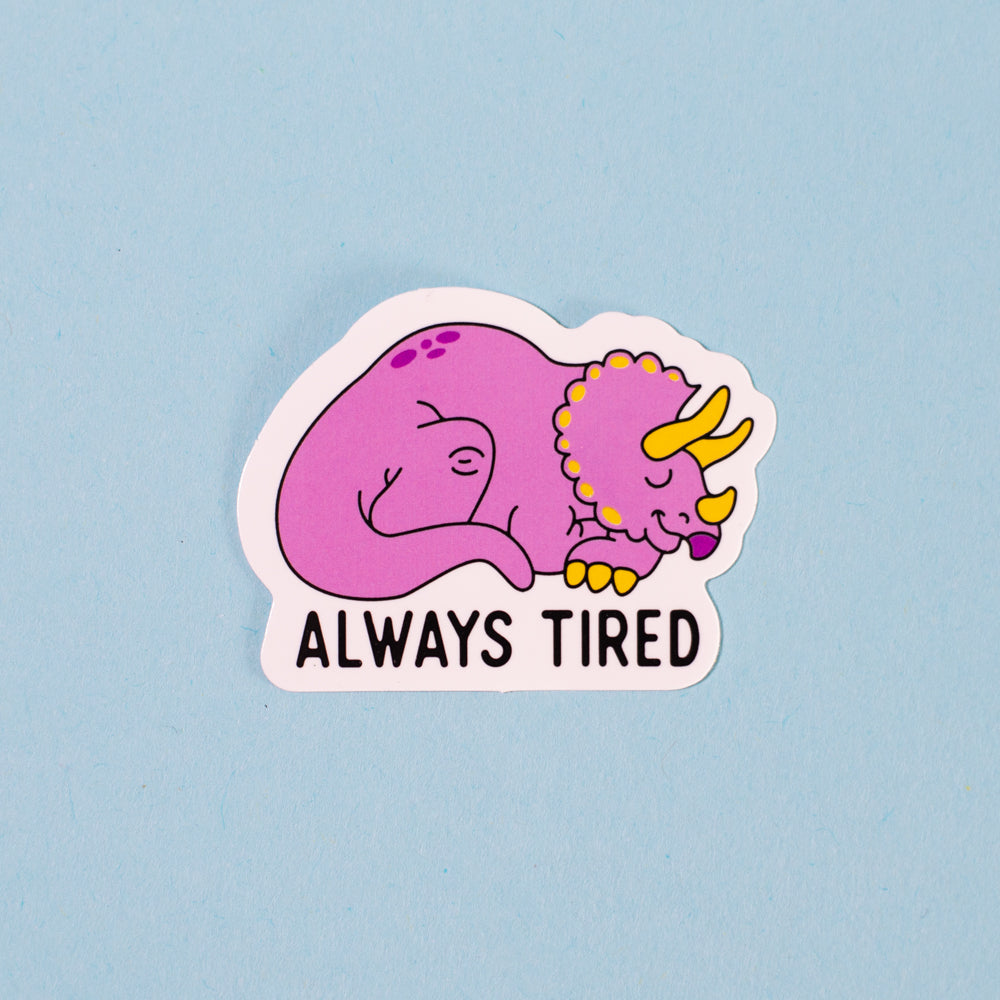 Always Tired Sticker