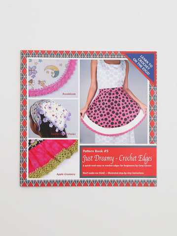 Ammee's Pattern Book #5 - Just Dreamy Crochet Edges