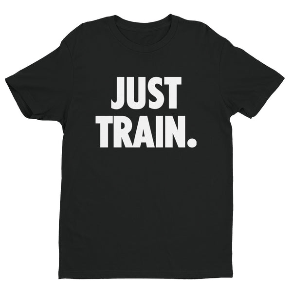 The Secret to Brazilian Jiu Jitsu - JUST TRAIN T shirt Short Sleeve T-shirt - NoGi USA