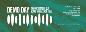Demo Day at Bing Surf Shop in Encinitas this Saturday!