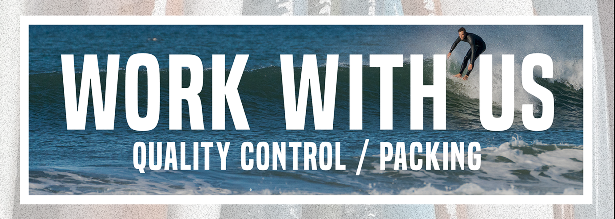 Work With Us: Quality Control / Packing