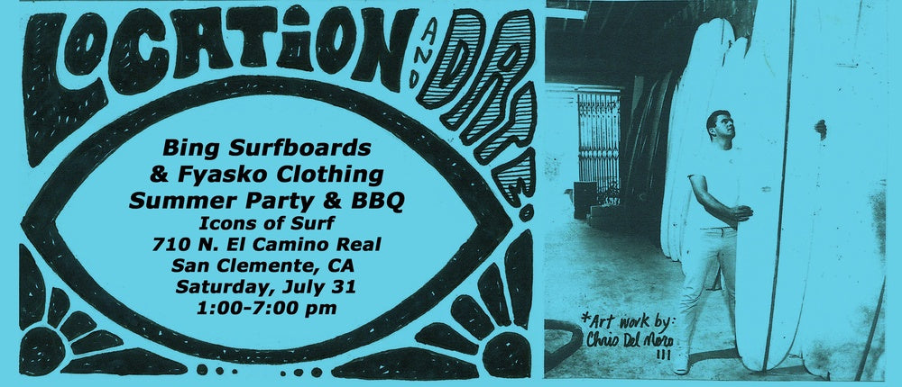 Bing Surfboards/Fyasko Clothing Summer Party & BBQ – 7/31