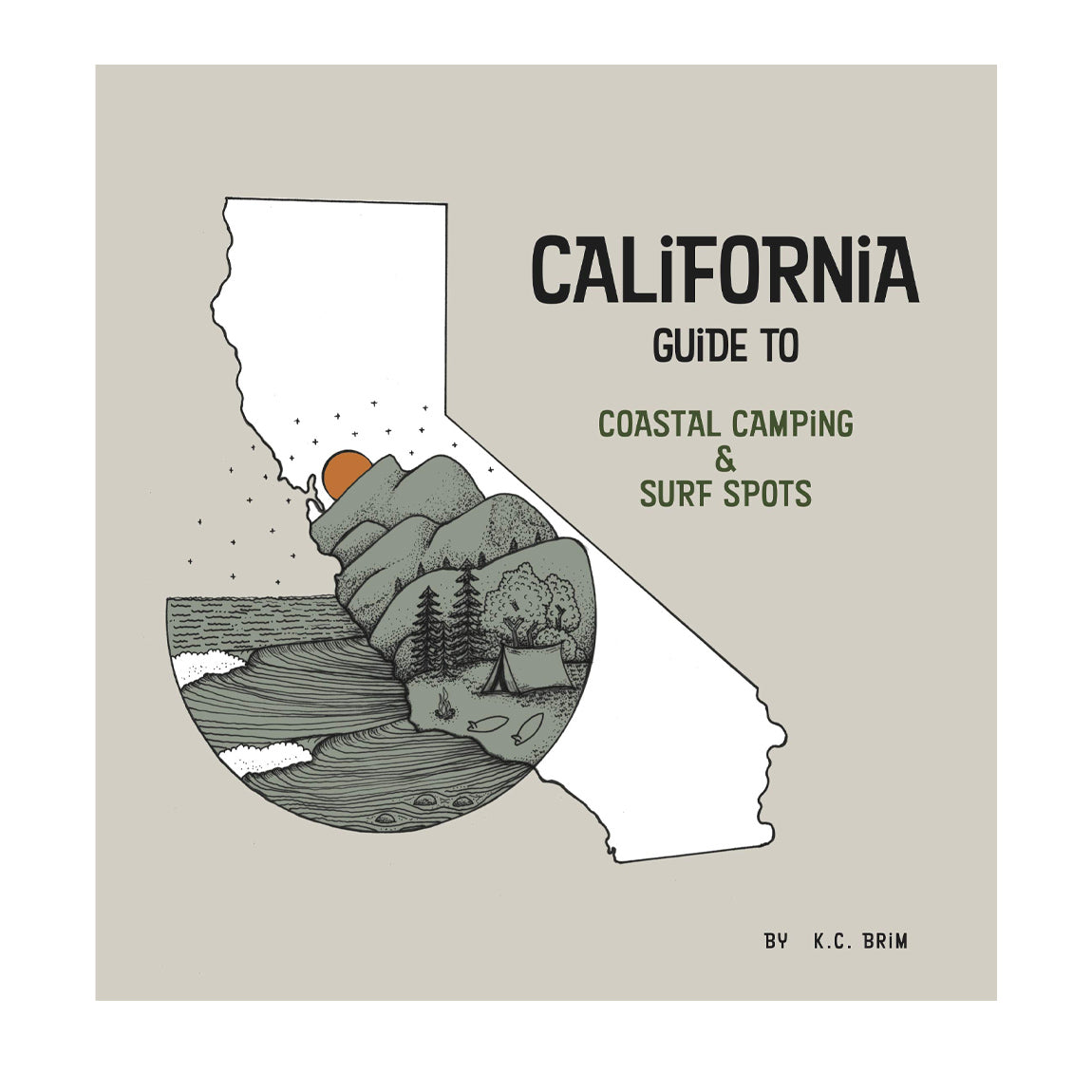 CALIFORNIA GUIDE TO COASTAL CAMPING AND SURF SPOTS