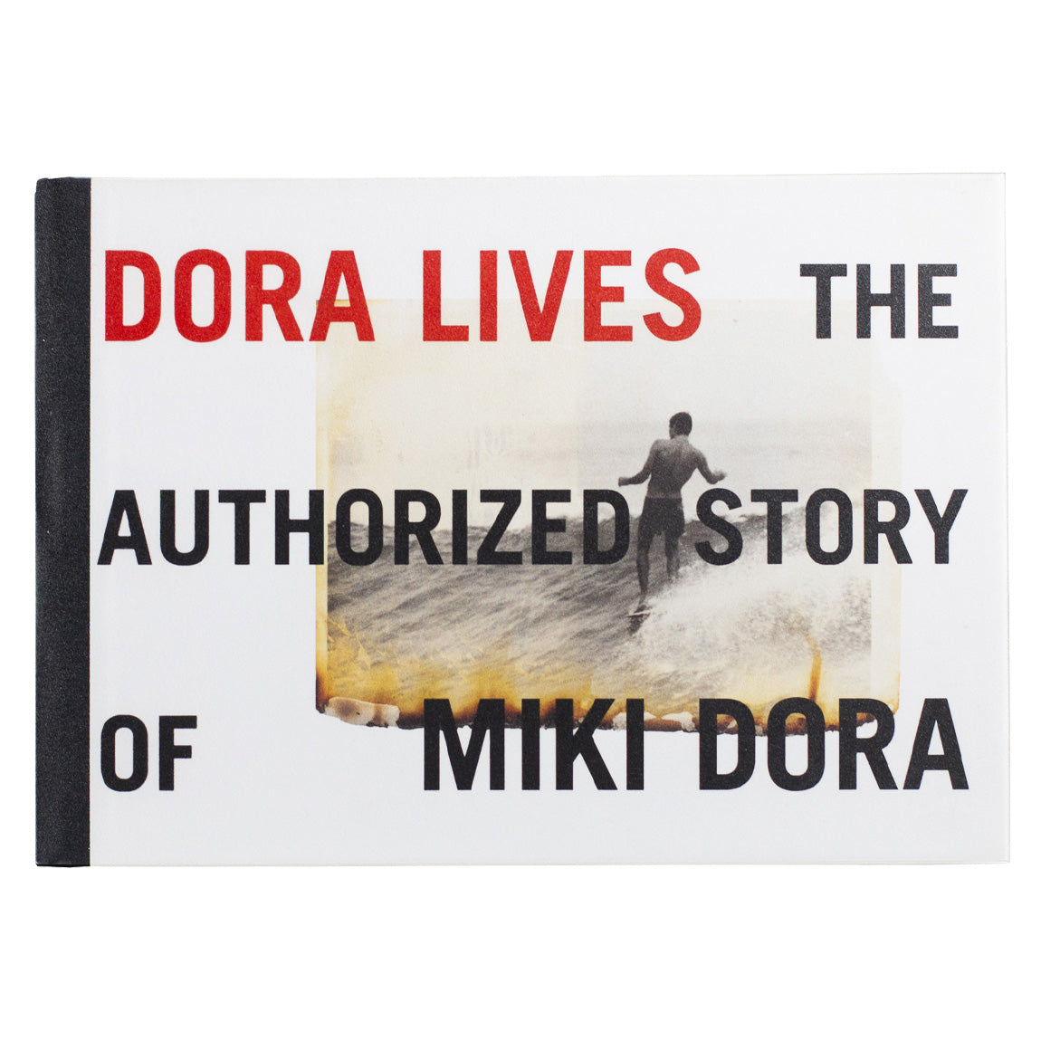 DORA LIVES: THEAUTHORIZED STORY OF MIKI DORA